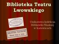 Maresz, Barbara, 2011, Biblioteka Teatru Lwowskiego - unikatowa kolekcja Biblioteki Śląskiej
