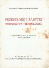 Przeszłość i zabytki województwa tarnopolskiego : z 160 ilustracjami na 78 tablicach i kartą zabytków.