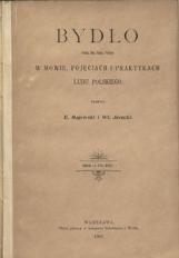 Bydło (Pecus, Bos, Vacca, Vitulis) w mowie, pojęciach i praktykach ludu polskiego