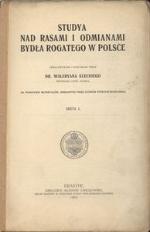 Studya nad rasami i odmianami bydła rogatego w Polsce. Ser. 1