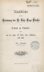 Rückblicke auf die Gründdung der St. Joh.-Loge Psyche im Orient zu Oppeln sowie auf die ersten 50 Jahre ihres Bestehens (1818-1868)