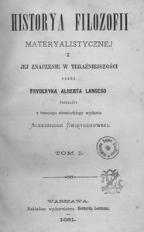 Historya filozofii materyalistycznej i jej znaczenie w teraźniejszości. T. 1