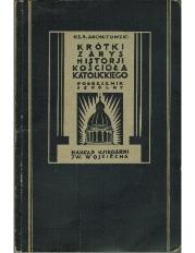 Krótki zarys historii kościoła katolickiego : podręcznik szkolny