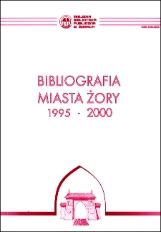 Bibliografia miasta Żory 1995 - 2000