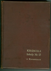 Kronika Szkoły [Podstawowej nr 13 Katowice (1)]