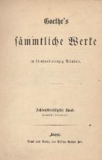 Goethe's sammtliche Werke in funfundvierzig Banden. [t. 38-39]