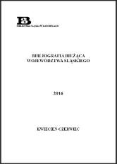 Bibliografia Bieżąca Województwa Śląskiego, 2016, kwiecień–czerwiec