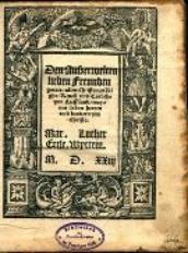 Den auszerwelten lieben Freunden Gottis, allen Christen zu Righe, Reuell vnd Tarbthe ynn Lieffland, meynen lieben Herren vnd Brudern ynn Christo / Mar. Luther...