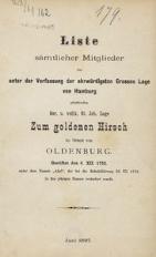 Liste sämtlicher Mitglieder der unter der Verfassung der ehrüwrdigsten Grossen Loge von Hamburg areitenden Ger. u. vollk. St. Joh. Loge zum goldenen Hirsch im Orient von Oldenburg