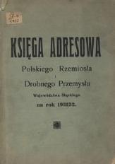Księga Adresowa Branż Polskiego Rzemiosła i Drobnego Przemysłu Województwa Śląskiego na rok 1931/32