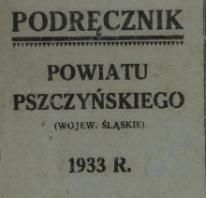 Podręcznik Powiatu pszczyńskiego (Wojew. Śląskie) 1933 R.