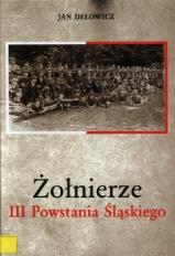 Żołnierze III Powstania Śląskiego : mieszkańcy Czerwionki, Jastrzębia Zdroju, Żor i okolic w szeregach 13 Pułku Piechoty Wojsk Powstańczych