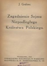 Zagadnienie Sejmu Niepodległego Królestwa Polskiego
