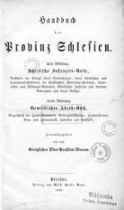 Handbuch der Provinz Schlesien. Erste Abtheilung: Schlesische Instanzien-Notiz. Zweite Abtheilung: Gewerbliches Adress-Buch