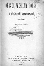 Obrzęd weselny polski z pieśniami i przemowami