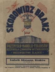 Skorowidz branż przemysłu, handlu, finansów, rzemiosła i zawodów wyzwolonych. Województwo Śląskie. 1929/30