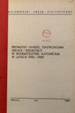 Prywatny handel, gastronomia, usługi i rzemiosło w województwie katowickim w latach 1986-1988