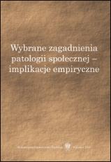 Wybrane zagadnienia patologii społecznej - implikacje empiryczne