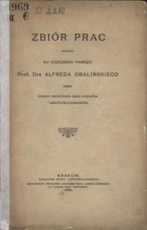 Zbiór prac wydany ku uczczeniu pamięci prof. dra Alfreda Obalińskiego przez grono ostatnich jego uczniów i współpracowników