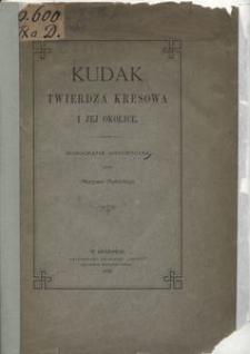 Kudak, twierdza kresowa i jej okolice. Monografia historyczna
