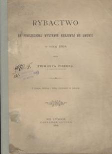 Rybactwo na Powszechnej Wystawie Krajowej we Lwowie w roku 1894