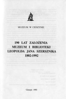 190 lat założenia muzeum i biblioteki Leopolda Jana Szersznika 1802-1992