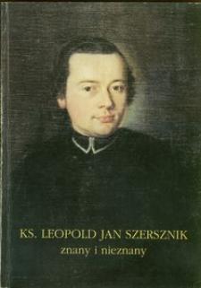 Ks. Leopold Jan Szersznik znany i nieznany : materiały z konferencji naukowej, Cieszyn, 6-7 listopada 1997