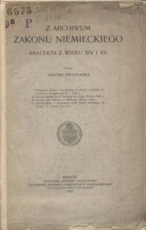 Z archiwum Zakonu niemieckiego. Analekta z wieku XVI i XV
