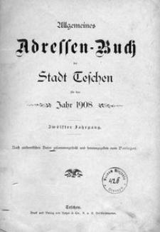 Allgemeines Adressen-Buch der Stadt Teschen mit Kalendarium für das Jahr 1908