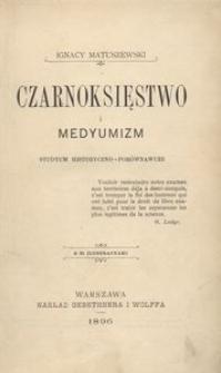Czarnoksięstwo i medyumizm. Studyum historyczno-porównawcze