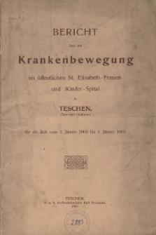 Bericht über die Krankenbewegung im öffentlichen St. Elisabeth-Frauen- und Kinder-Spital in Teschen Österreich.-Schlesien, 1905/06-1906/07