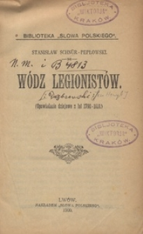 Wódz Legionistów. Opowiadanie dziejowe z lat 1790-1818