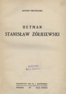Hetman Stanisław Żółkiewski