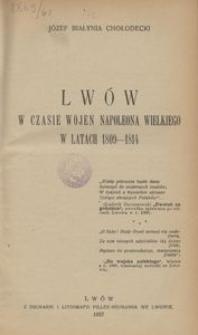 Lwów w czasie wojen Napoleona Wielkiego w latach 1809-1814