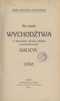 """Na temat wychodźtwa w pierwszym okresie dziejów """"rewindykowanej"""" Galicyi"""