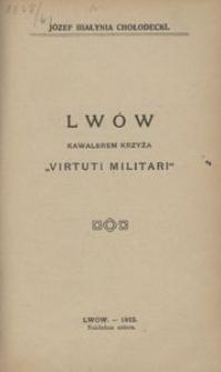 """Lwów kawalerem krzyża """"Virtuti Militari"""""""