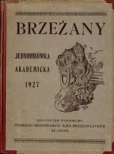 Brzeżany : jednodniówka akademicka 1927 : inauguracyjne wydawnictwo Polskiego Akademickiego Koła Brzeżańczyków we Lwowie.