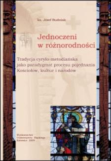 Jednoczeni w różnorodności : tradycja cyrylo-metodiańska jako paradygmat procesu pojednania Kościołów, kultur i narodów