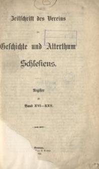 Zeitschrift des Vereins für Geschichte und Alterthum Schlesiens. Register zu Band 16-25