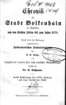 Chronik der Stadt Bolkenhain in Schlesien, von den ältesten Zeiten bis zum Jahre 1870 : nebst Nachträgen bis 1908 und Anhang