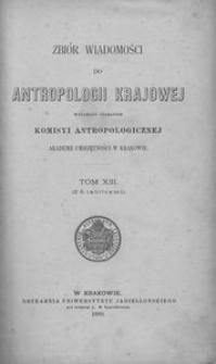 Zbiór Wiadomości do Antropologii Krajowej, T. 13