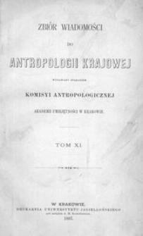 Zbiór Wiadomości do Antropologii Krajowej, T. 11