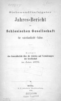 Jahres-Bericht der Schlesischen Gesellschaft für vaterlandische Cultur. Enthält den Generalbericht über die Arbeiten und Veränderungen der Gesselschaft im Jahre 1879