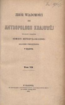 Zbiór Wiadomości do Antropologii Krajowej, T. 7