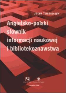 Angielsko-polski słownik informacji naukowej i bibliotekoznawstwa