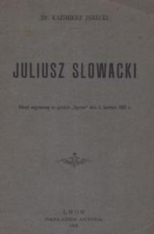 """Julisz Słowacki. Odczyt wygłoszony w zjeździe """"Ogniwa"""" dnia 5. kwietnia 1903 r."""