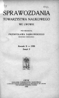 Sprawozdania Towarzystwa Naukowego we Lwowie 1930, R. 10, z. 2