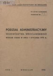 Podział administracyjny województwa wrocławskiego według stanu w dniu 1 stycznia 1970 r.
