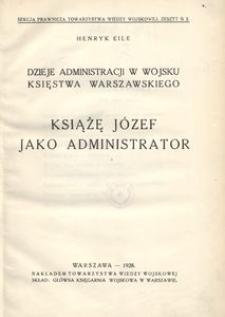 Dzieje administracji w wojsku Księstwa Warszawskiego. Książę Józef jako administrator