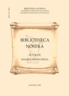 Bibliotheca Nostra. Śląski Kwartalnik Naukowy, 2009, No 3/4(19)